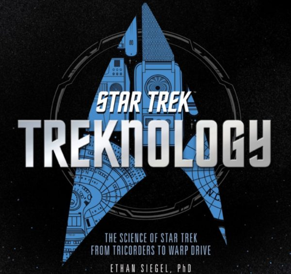 Ethan Siegel's upcoming new book, Treknology: The Science of Star Trek from Tricorders to Warp Drive. Image credit: Quarto / Voyageur Press, CBS / Paramount, and E. Siegel.